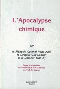 L'apocalypse chimique, sous la direction du professeur J.P. Thomas du Val de Grâce