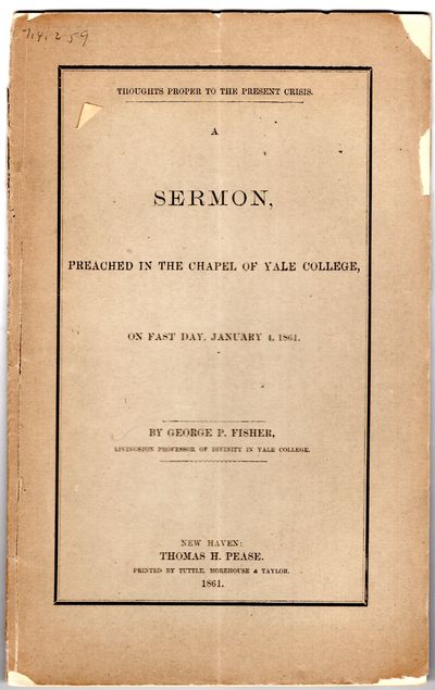 New Haven: Thomas H. Pease, printed by Tuttle, Morehouse and Taylor , 1861. First Edition. Wraps. Go...