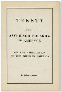 Teksty Dotyczace Asymilacji Polaków w Ameryce = On the Assimilation of the Poles in America