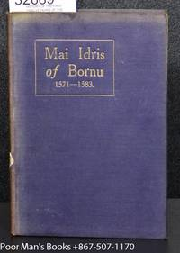 HISTORY OF THE FIRST TWELVE YEARS OF THE REIGN OF MAI IDRIS ALOOMA OF  BORNU (1571-1583)