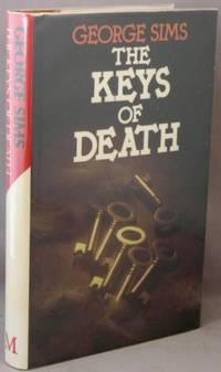 The Keys of Death. by  George Sims - Signed First Edition - 1983 - from Bucks County Bookshop  IOBA and Biblio.com
