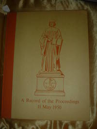 image of A Record of the Proceedings 11 May 1950 Together with a Reproduction of the Program and Menu: The Ritz-Carlton