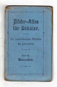 Bilder-atlas fur schuler. Ein unterhaltendes Büchlein für jedermann. Band XI. Mineralien