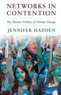 Networks in Contention: The Divisive Politics of Climate Change (Cambridge Studies in Contentious...