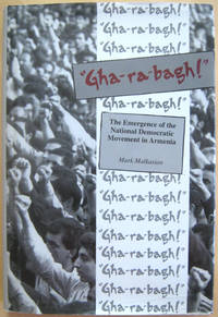 "Gha-ra-bagh!"" The Emergence of the National Democratic Movement in Armenia by  Mark Malkasian - First Edition, First Printing by numberline - from West of Eden Books (SKU: 9424)"
