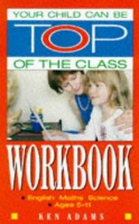 YOUR CHILD CAN BE TOP OF THE CLASS Workbook