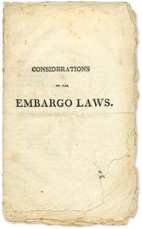 Considerations on the Embargo Laws, Boston, 1808