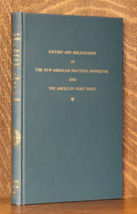 image of HISTORY AND BIBLIOGRAPHY OF THE NEW AMERICAN PRACTICAL NAVIGATOR AND THE AMERICAN COAST PILOT