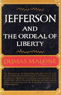 Jefferson and the Ordeal of liberty (Jefferson And His Time Volume 3) by Dumas Malone - Paperback - 1962 - from C.A. Hood & Associates and Biblio.com