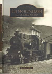 Die Moseltalbahn Trier-Bullay (The Moselle Valley Railway Trier-Bullay)