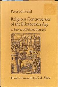 Religious Controversies of the Elizabethan Age. A Survey of Printed  Sources.