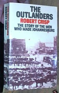 image of The Outlanders; the Men Who Made Johannesburg