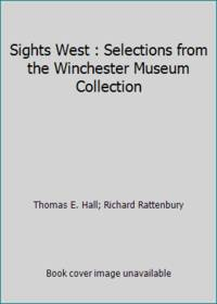 Sights West : Selections from the Winchester Museum Collection