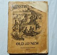Minstrel Songs Old and New: A collection of world wide famous minstrel and plantation songs