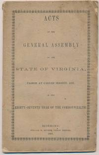 Acts of the General Assembly of the State of Virginia, Passed at Called Session, 1862, in the Eighty-Seventh Year of the Commonwealth