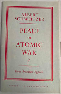 Peace or Atomic War? Three Boadcast Appeals
