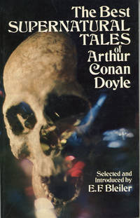 THE BEST SUPERNATURAL TALES OF ARTHUR CONAN DOYLE ..