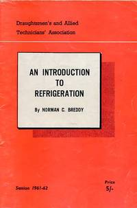 An Introduction to Refrigeration: Draughtsmen's & Allied Technicians' Association