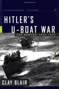 Hitler's U-Boat War: The Hunted, 1942-1945 (Modern Library War) by Clay Blair - Paperback - 2000-08-09 - from Books Express (SKU: 0679640339)