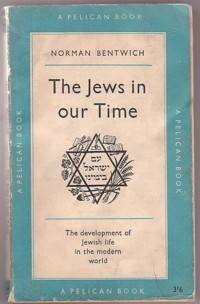 The Jews in Our Time - the Development of Jewish Life in the Modern World