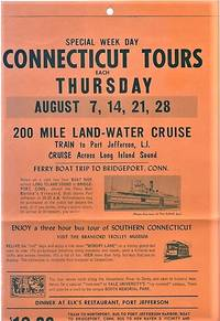 SPECIAL WEEK DAY CONNECTICUT TOURS ... 200 MILE LAND-WATER CRUISE - TRAIN TO PORT JEFFERSON, L.I. - CRUISE ACROSS LONG ISLAND SOUND...