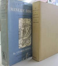 The History of Miners' Diseases; A Medical and Social Interpretation