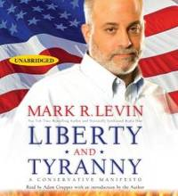 Liberty and Tyranny: A Conservative Manifesto by Mark R. Levin - 2009-07-02
