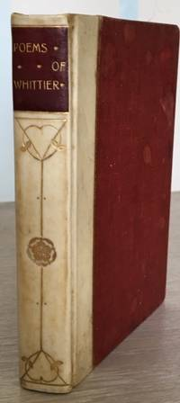 Poems of John Greenleaf Whittier with a Note, Biographical and Critical By Eva Hope
