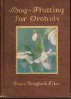 View Image 1 of 2 for Bog-Trotting for Orchids. Inventory #6204
