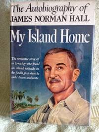 My Island Home, the Autobiography of James Norman Hall