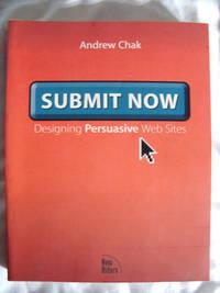 Submit Now Designing Persuasive Web Sites