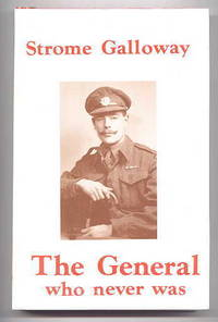 THE GENERAL WHO NEVER WAS.
