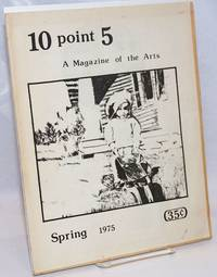 10 Point 5: a magazine of the arts; Spring 1975