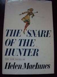 The snare of the hunter by Helen MacInnes, 1974