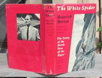 image of The White Spider. The Story of the North Face of the Eiger. FIRST EDITION SIGNED By Harrer & By Heckmair.