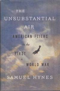 image of The Unsubstantial Air: American Fliers in the First World War