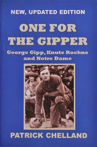 One for the Gipper, George Gipp, Knute Rockne and Notre Dame,3rd Edition