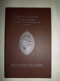 Great Stories of the Bible: Course IV of the Pittsburgh Plan (Grades 4-12)