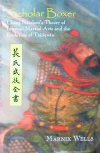 image of Scholar Boxer: Chang Naizhou's Theory of Internal Martial Arts and the Evolution of Taijiquan
