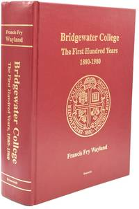 BRIDGEWATER COLLEGE: The First Hundred Years 1880-1980