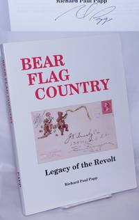 image of Bear Flag Country: Legacy of the Revolt. A History of the Towns and Postoffices of Sonoma Country, California