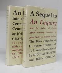 An Enquiry into the Nature of Certain Nineteenth Century Pamphlets; A Sequel to An Enquiry into the Nature of Certain XIXth Century Pamphlets: The Book Forgeries of H. Buxton Forman and T. J. Wise Re-examined