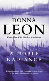 A Noble Radiance: (Brunetti 7) by Leon, Donna
