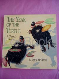THE YEAR OF THE TURTLE A Natural History