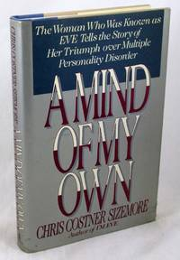 """image of A Mind of My Own: The Woman Who Was Known As """"Eve"""" Tells the Story of Her Triumph over Multiple Personality Disorder"""