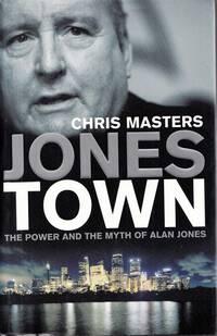 Jones Town The Power and Myth of Alan Jones