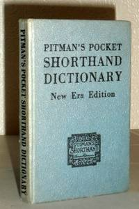 Pitman's Shorthand Dictionary - with a Complete List of Grammalogues and Contractions