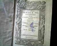 L. Annaei Senecae fil. philosophi nec non M. Annei Senecae pat. rhetoris opera omnia. / Studio...
