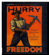 HURRY FREEDOM: African Americans in Gold Rush California.