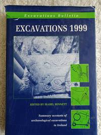 image of Excavations 1999 - Summary accounts of archeological excavations in Ireland